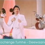 Sochenge Tumhe Pyar lyrics - deewaana 1992