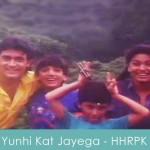 yunhi kat jaayega safar lyrics - hum hai raahi pyaar ke 1993