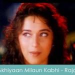 ankhiya milaun kabhi ankhiyan churaun lyrics - raja 1995