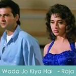 wada jo kiya hai lyrics - raja 1995