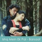 ishq mein ek pal lyrics - barsaat 1995
