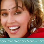 Jahan Piya Wahan Main Lyrics Pardes 1997
