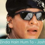 Zinda Hain Hum To Lyrics Josh
