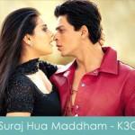 Suraj Hua Maddham Lyrics Kabhi Khushi Kabhie Gham