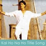 Kal Ho Na Ho Title Song Lyrics