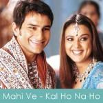 Maahi Ve Lyrics Kal Ho Na Ho 2003