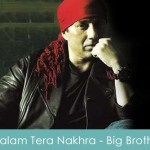 Baalam Tera Nakhra Lyrics - Big Brother 2007