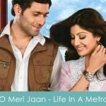 O Meri Jaan Lyrics - Life In A Metro 2007