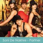 Soni De Nakhre Lyrics - Partner 2007