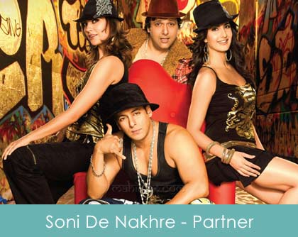 Soni De Nakhre Lyrics - Partner - 2007