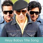 Heyy Babyy Title Song Lyrics 2007