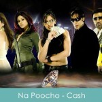 Na Poocho Lyrics - Cash 2007