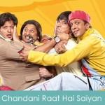 Chandani Raat Hai Saiyan Lyrics Dhamaal 2007