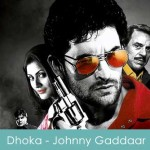Dhoka Lyrics - Johnny Gaddaar 2007