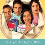 Dil Liya Dil Diya Lyrics - Dhol 2007