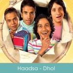 Haadsa Lyrics - Dhol 2007