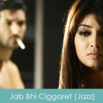 Jab Bhi Ciggaret Lyrics Jazz No Smoking 2007