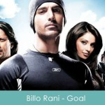 Billo Rani Lyrics Dhan Dhana Dhan Goal 2007