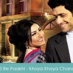 O Re Paakhi Lyrics Khoya Khoya Chand 2007