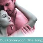 Dus Kahaniyaan (Title Song) 2007