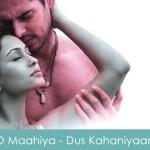 O Maahiya Lyrics - Dus Kahaniyaan 2007