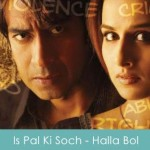 Is Pal Ki Soch Lyrics - Halla Bol 2008