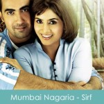 Mumbai Nagaria Lyrics - Sirf 2008