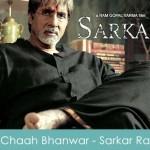 Chaah Bhanwar Trishna Lyrics - Sarkar Raj 2008