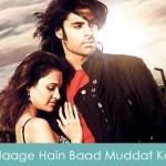 Jaage Hain Baad Muddat Ke Lyrics - Summer 2007 2008