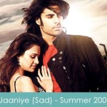 Jaaniye Lyrics Sad Version - Summer 2007 2008