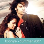 Jaaniye Lyrics - Summer 2007 2008