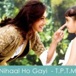 Nihaal Ho Gayi Lyrics Thoda Pyaar Thoda Magic