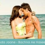 Khuda Jaane Lyrics Bachna Ae Haseeno 2008