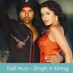 Talli Hua Lyrics - Singh Is Kinng 2008