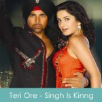 Teri Ore Lyrics - Singh Is Kinng 2008