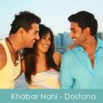Khabar Nahi Lyrics - Dostana 2008