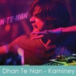 Dhan Te Nan Lyrics Kaminey 2009