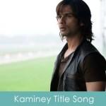 Kaminey Title Song Lyrics