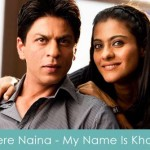 Tere Naina Lyrics My Name Is Khan 2010