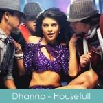 Dhanno Lyrics Housefull 2010