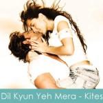 Dil Kyun Yeh Mera Lyrics Kites 2010