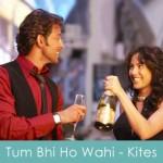 Tum Bhi Ho Wahi Lyrics Kites 2010
