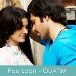 Pee Loon Lyrics-Once-Upon-A-Time-In-Mumbaai-2010