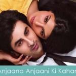 Anjaana Anjaani Ki Kahani Lyrics