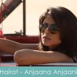 Hairat Lyrics Anjaana Anjaani 2010