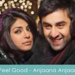 I Feel Good Lyrics Anjaana Anjaani 2010