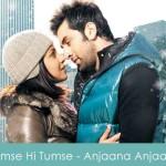 Tumse Hi Tumse Lyrics Anjaana Anjaani 2010