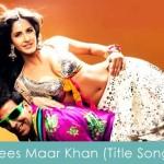 Tees Maar Khan Lyrics (Title Song)