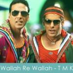 Wallah Re Wallah Lyrics Tees Maar Khan 2010