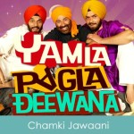 Chamki Jawaani Lyrics Yamla Pagla Deewana 2011